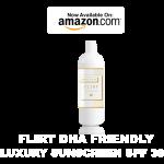 FLIRT: DHA-FRIENDLY LUXURY SUNSCREEN SPF 30