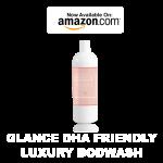 GLANCE: DHA-FRIENDLY LUXURY BODY WASH